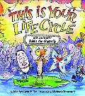 This Is Your Life Cycle
