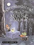 Abracadabra! Magic With Mouse and Mole Magic With Mouse and Mole