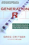 Generation Rx How Prescription Drugs Are Altering American Lives, Minds, And Bodies