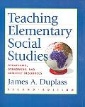 Teaching Elementary Social Studies: Strategies, Standards and Internetresources 2e