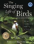 Singing Life of Birds The Art and Science of Listening to Birdsong
