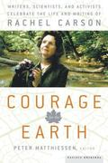 Courage for the Earth Writers, Scientists, and Activists Celebrate the Life and Writing of R...