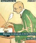 Perry Western Civilization Volume Two Brief Fifth Edition Plus Western Civilization Atlas Se...