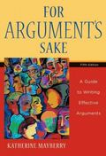 For Arguments Sake: A Guide to Writing Effective Arguments