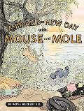 A Brand New Day with Mouse and Mole
