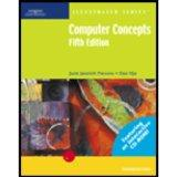 Computer Concepts?Illustrated Introductory, Fifth Edition