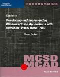 McSd/McAd Guide to Developing and Implementing Windows-Based Applications With Microsoft Vis...