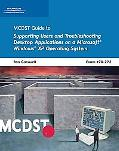 Mcdst Supporting Users And Troubleshooting Desktop Applications On A Microsoft Windows Xp Op...