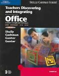 Teachers Discovering And Integrating Microsoft Office Essential Concepts And Techniques; Wor...