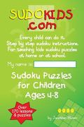 Sudokids.com Sudoku Puzzles For Children Ages 4-8: Every Child Can Do It. For Teaching Kids ...