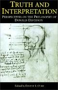 Truth and Interpretation Perspectives on the Philosophy of Donald Davidson