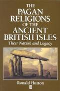 Pagan Religions of the Ancient British Isles Their Nature and Legacy