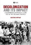 Decolonization and Its Impact A Comparative Perspective