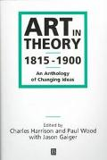 Art in Theory 1815-1900 An Anthology of Changing Ideas