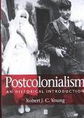 Postcolonialism An Historical Introduction