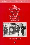Germans and the Final Solution Public Opinion Under Nazism