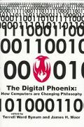 Digital Phoenix How Computers Are Changing Philosophy