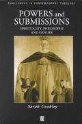 Powers and Submissions Spirituality, Philosophy and Gender