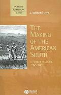 Making of the American South A Short History, 1500-1877
