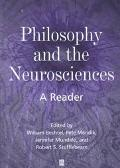 Philosophy and the Neurosciences A Reader