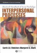 Blackwell Handbook of Social Psychology Interpersonal Processes