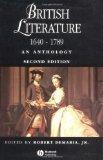 British Literature 1640 - 1789: An Anthology (Blackwell Anthologies)