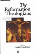 Reformation Theologians An Introduction to Theology in the Early Modern Period