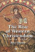 Rise of Western Christendom Triumph and Diversity 200-1000 Ad