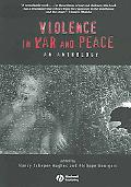 Violence in War and Peace An Antholog