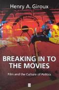 Breaking in to the Movies Film and the Culture of Politics