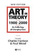 Art in Theory 1900-2000 An Anthology of Changing Ideas