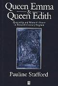 Queen Emma and Queen Edith Queenship and Women's Power in Eleventh-Century England