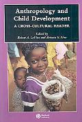Anthropology and Child Development A Cross-cultural Reader