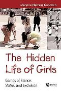 Hidden Life Of Girls Games Of Stance, Status And Exclusion