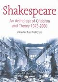 Shakespeare An Anthology of Criticism and Theory, 1945-2000