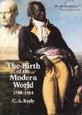Birth of the Modern World, 1780-1914 Global Connections and Comparisons