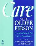 Care of the Older Person A Handbook for Care Assistants