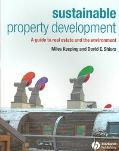 Sustainable Property Development A Guide to Real Estate and the Environment