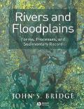 Rivers and Floodplains Forms, Processes, and Sedmentary Record