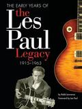 Les Paul Legacy The Man, The Sound And The Gibson Guitar