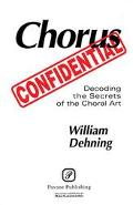 Chorus Confidential Decoding the Secrets of the Choral Art