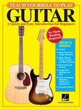 Teach Yourself to Play Guitar A Quick And Easy Introduction for Beginners