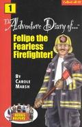 Adventure Diary of Felipe, the Fearless Firefighter