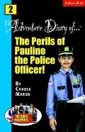 Adventure Diaries of the Perils of Pauline, the Police Officer!
