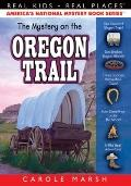 The Mystery on the Oregon Trail: Covered Wagons, Prairies and Pioneers (Real Kids, Real Places)