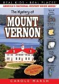 The Mystery at Mount Vernon: Home of America's First President George Washington (Real Kids,...