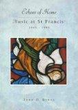 Echoes of Home : Music at St. Francis 1845-1995