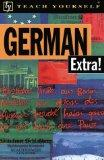 German Extra! (Teach Yourself Books) (Teach Yourself... Extra!)