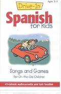 Drive-In Spanish for Kids Songs and Games for On-The-Go Children
