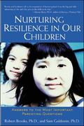 Nurturing Resilience in Our Children Answers to the Most Important Parenting Questions